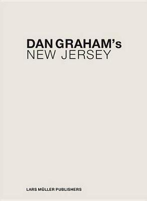 Dan Graham's New Jersey by Mark Wigley