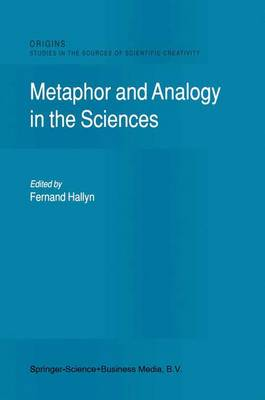 Metaphor and Analogy in the Sciences by F. Hallyn