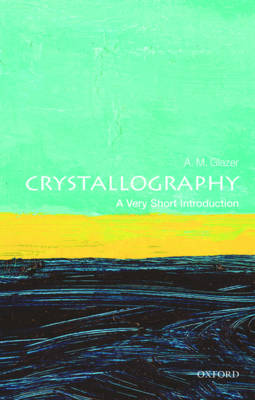Crystallography: A Very Short Introduction by A. M. Glazer