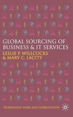 Global Sourcing of Business and IT Services by Leslie P. Willcocks