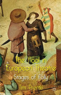 The Fool in European Theatre by Tim Prentki