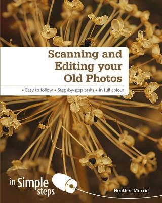 Scanning & Editing your Old Photos in Simple Steps book