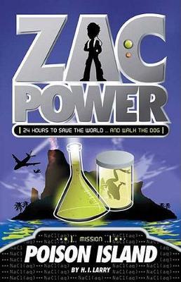 Zac Power #1: Poison Island by H I Larry