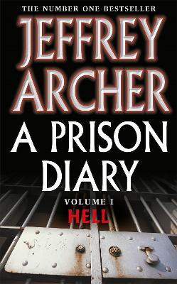 A Prison Diary A Prison Diary Volume I Vol. 1 by Jeffrey Archer