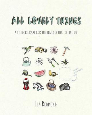 All Lovely Things by Lea Redmond