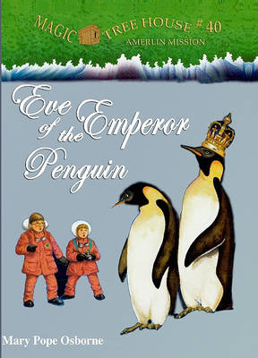 Eve of the Emperor Penguin by Mary Pope Osborne
