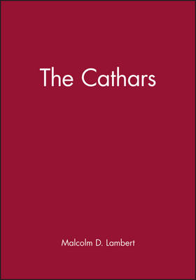 The Cathars by Malcolm D. Lambert