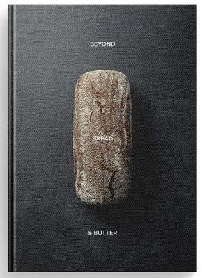 Beyond Bread & Butter by Callum Johnston & Illus. by Adam Mcgrath Jarrod Deaton