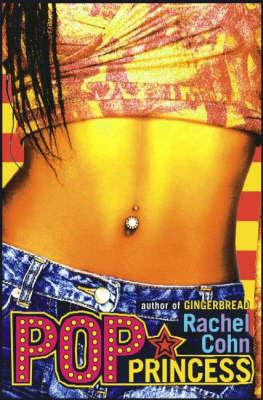Pop Princess by Rachel Cohn