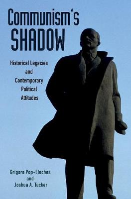 Communism's Shadow by Grigore Pop-Eleches
