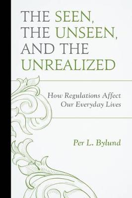 The Seen, the Unseen, and the Unrealized by Per L. Bylund