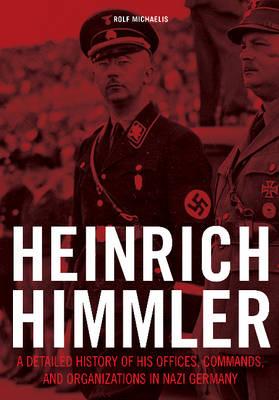 Heinrich Himmler by Rolf Michaelis