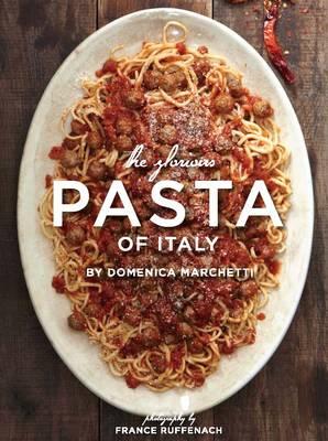 Glorious Pasta of Italy by Domenica Marchetti