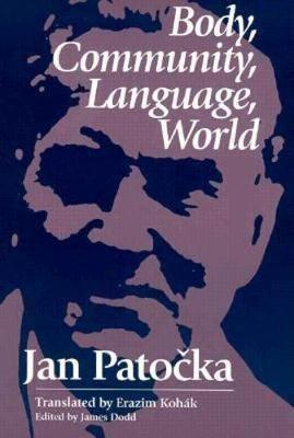 Body, Community, Language, World by Jan Patocka