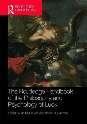 The Routledge Handbook of the Philosophy and Psychology of Luck book