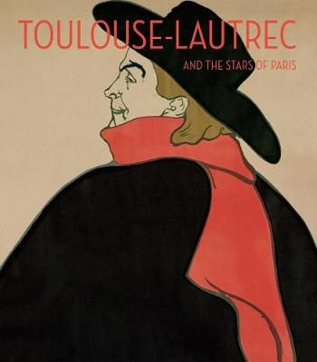 Toulouse-Lautrec and the Stars of Paris by Helen Burham