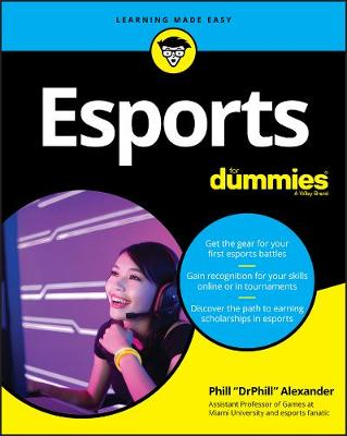 Esports For Dummies by Phill Alexander
