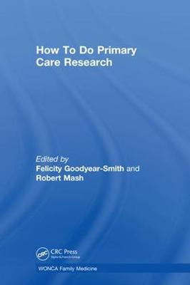 How To Do Primary Care Research by Robert Mash