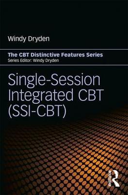 Single-Session Integrated CBT (SSI-CBT) by Windy Dryden