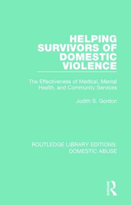 Helping Survivors of Domestic Violence by Judith S. Gordon