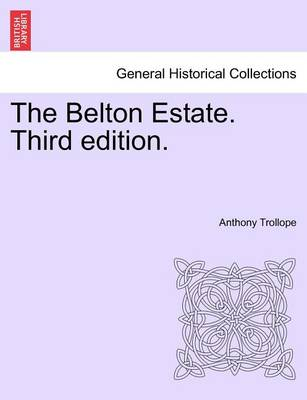The Belton Estate. Third Edition. by Anthony Trollope