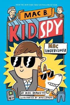 Mac Undercover (Mac B., Kid Spy #1) by Mac Barnett