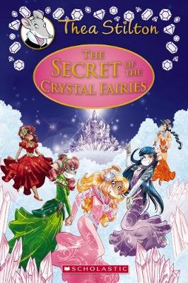 SECRET OF CRYSTAL FAIRIES #7 by Thea Stilton