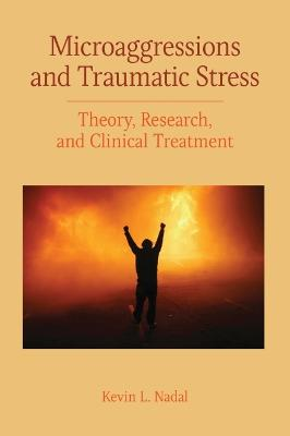 Microaggressions and Traumatic Stress by Kevin L. Nadal