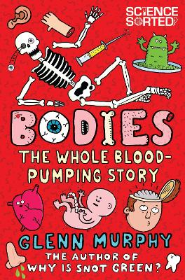 Bodies: The Whole Blood-Pumping Story by Glenn Murphy