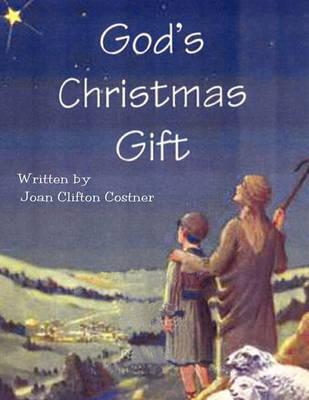 God's Christmas Gift by Joan Clifton Costner