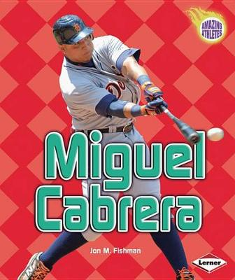 Miguel Cabrera by Jon M Fishman