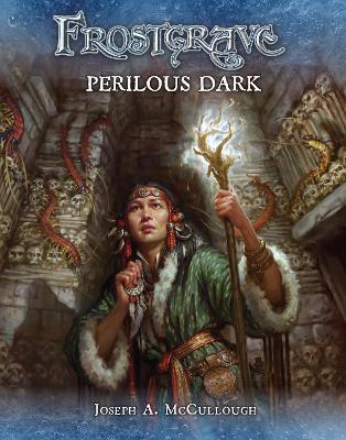 Frostgrave: Perilous Dark by Joseph A. McCullough