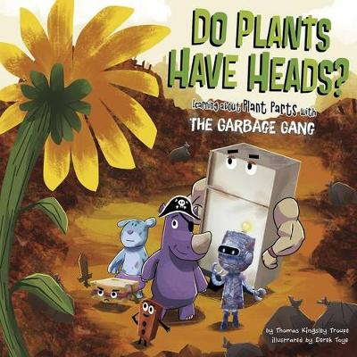Do Plants Have Heads? by Thomas Kingsley Troupe
