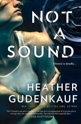 NOT A SOUND by Heather Gudenkauf
