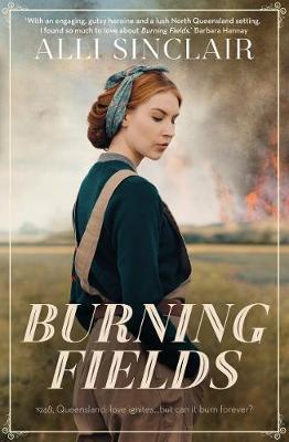 Burning Fields by Alli Sinclair
