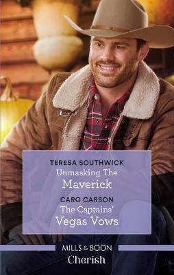 Cherish Duo: Unmasking The Maverick/The Captains' Vegas Vows by Caro Carson