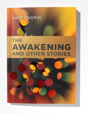 Awakening and Other Stories by Kate Chopin