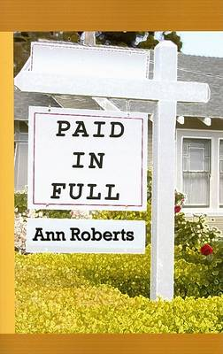 Paid in Full by Ann Roberts