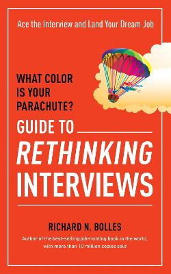 What Color Is Your Parachute? Guide to Rethinking Interviews book