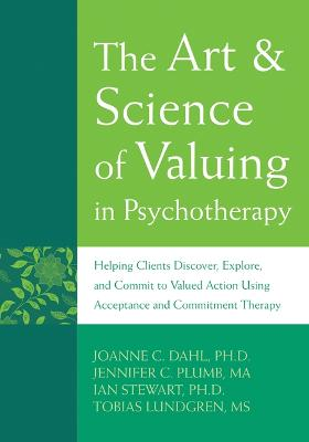Art and Science of Valuing in Psychotherapy by Dahl Joanne