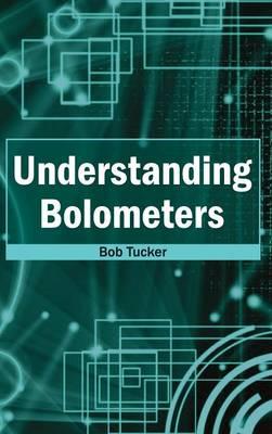 Understanding Bolometers by Bob Tucker