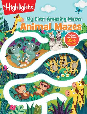 Animal Mazes: Highlights Hidden Pictures by Highlights