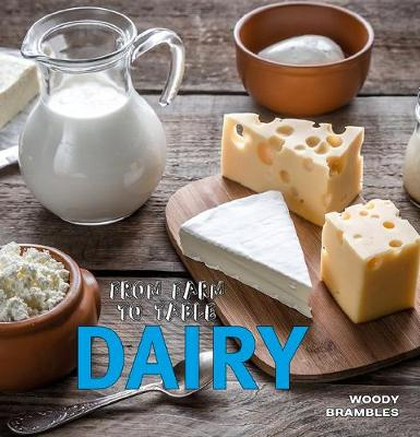 From Farm to Table: Dairy by Wild Dog Books