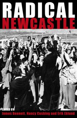 Radical Newcastle by James Bennett