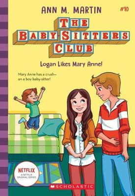 LOGAN LIKES MARY ANNE! #10 NF book