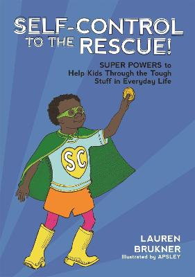 Self-Control to the Rescue! by Lauren Brukner