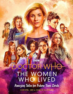 Doctor Who: The Women Who Lived: Amazing Tales for Future Time Lords book