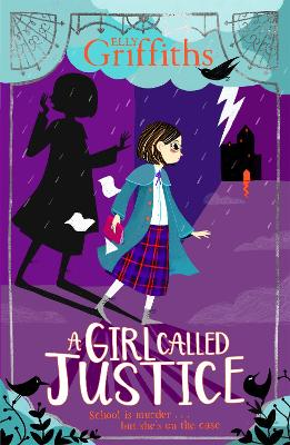 A Girl Called Justice: Book 1 by Elly Griffiths