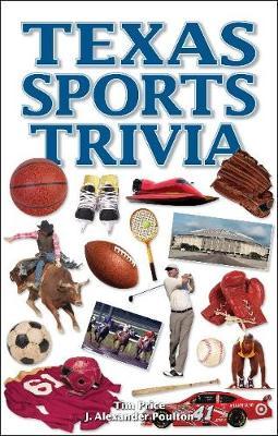 Texas Sports Trivia by J. Alexander Poulton