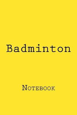 Badminton by Wild Pages Press
